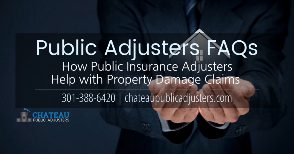 Public insurance adjusters info and answer to faqs about how they help with insurance claims for property damage