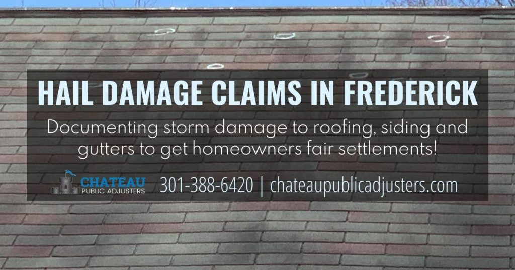 Frederick MD Wind and hail storm damage to roofing, siding and gutters insurance claim services by chateau public adjusters